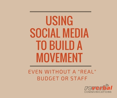 Using Social Media to Build a Movement