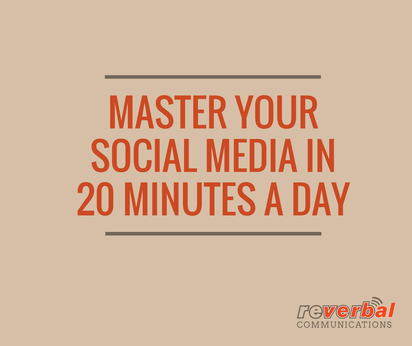 Master Your Social Media in 20 Minutes a Day